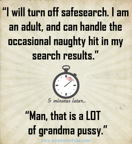 Safe Search: OFF!